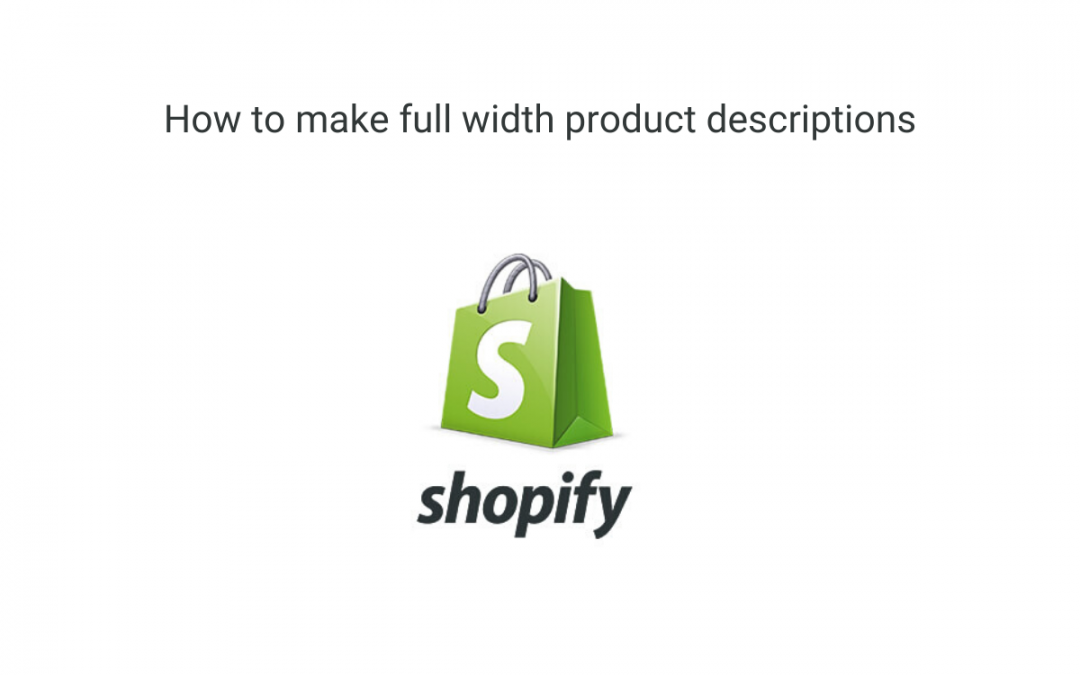 How To Make Shopify Product Description Full Width